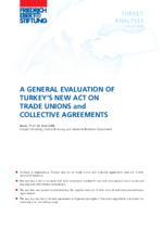 A general evaluation of Turkey's new act on trade unions and collective agreements